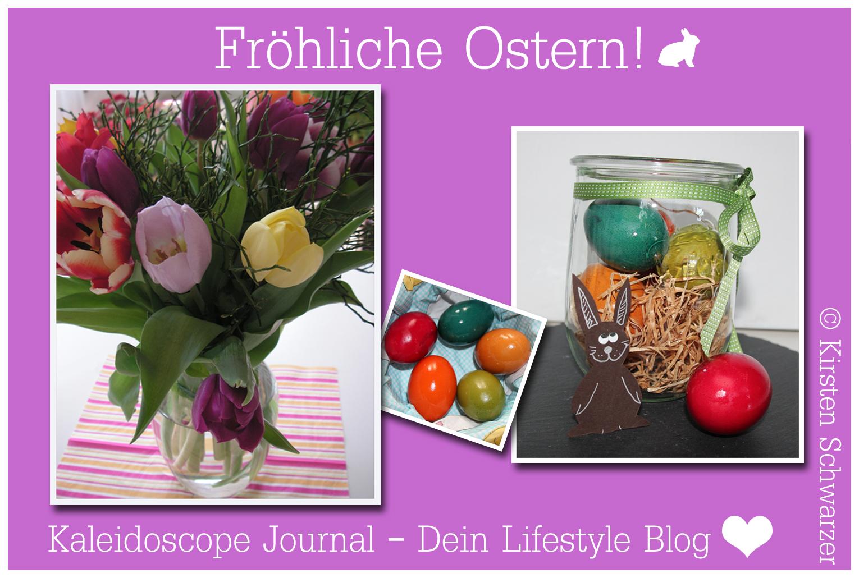 Frohe Ostern & eine fröhliche Ostereiersuche! www.kaleidoscope-journal.de, Kirsten Schwarzer